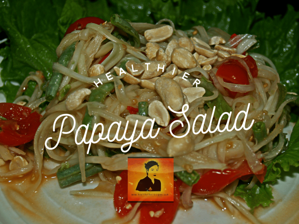 Healthier papaya salad